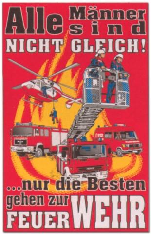 Hinweisschild - Alle Männer sind nicht gleich ... nur die Besten gehen zur Feuerwehr - Feuer Wehr Brand Brandschutz Schild Warnschild