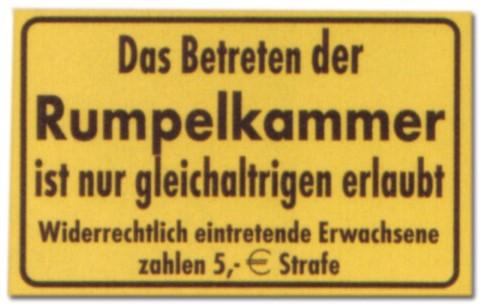 PST-Schild - Das Betreten der Rumpelkammer ... - Schild Spaßschild Spaß Spassschild Spass Funschild Fun Fun-Schild Türschild Tür Kunststoff Geschenk Geburtstag