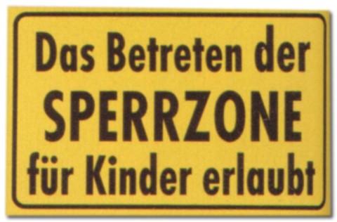 PST-Schild - Das Betreten der Sperrzone für Kinder erlaubt - Schild Spaßschild Spaß Spassschild Spass Funschild Fun Fun-Schild Türschild Tür Kunststoff Geschenk Geburtstag