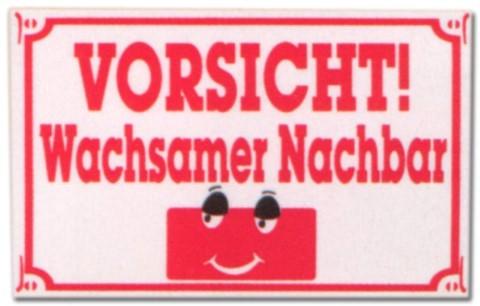 PST-Schild - Vorsicht ! Wachsamer Nachbar - Schild Spaßschild Spaß Spassschild Spass Funschild Fun Fun-Schild Türschild Tür Kunststoff Geschenk Geburtstag
