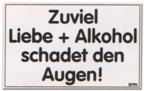 PST-Schild - Zuviel Liebe + Alkohol schadet den Augen - Schild Spaßschild Spaß Spassschild Spass Funschild Fun Fun-Schild Türschild Tür Kunststoff Geschenk Geburtstag