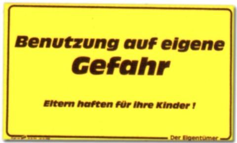 Hinweisschild: Benutzung auf eigene Gefahr ... - Schild Warnschild
