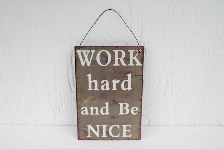 Blechschild - WORK hard Be Nice - Vintage Schild aus Blech