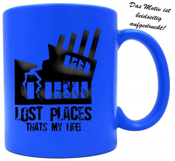 knallige Tasse mit beidseitigem Motiv, LOST PLACES THATS MY LIFE!, Farbe: neon-blau, Kaffee-Becher mit Motiv