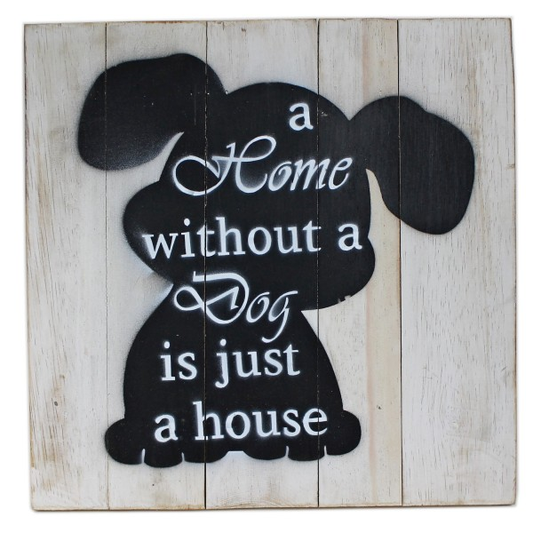 Massives Holz-Schild, A home without a dog..., weiß, 30 x 30 cm, Shabby Look