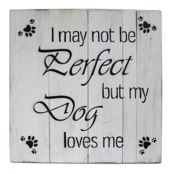 Massives Holz-Schild ~ my dog loves me ~ weiß ~ 30 x 30 cm ~ Shabby Look