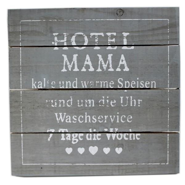Massives Holz-Schild ~ HOTEL MAMA 7 Tage ~ grau ~ 30 x 30 cm ~ Shabby Landhaus Stil