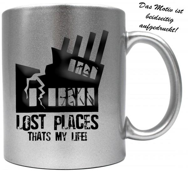 knallige Tasse mit beidseitigem Motiv, LOST PLACES THATS MY LIFE!, Farbe: silber-metallic, Kaffee-Becher mit Motiv