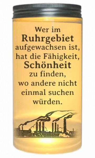 LED-Licht Wer im Ruhrgebiet aufgewachsen ist hat die Fähigkeit Schönheit zu finden... 14x7cm Dose mit Deckel Leuchte LED-Lampe mit Text Spruch