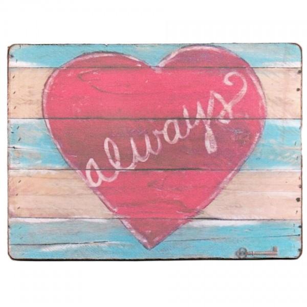 ~ always Love ~ Schild aus Holz mit Leinen-Aufdruck ~ 19 x 14 cm