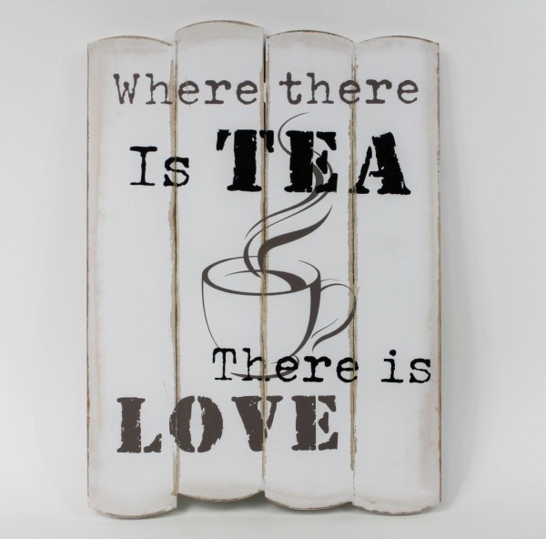 Wandschild Holzschild creme- schwarz im Shabby- Chic- Look 'Where there is tea there is love'