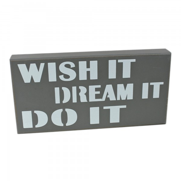 Deko Schild zum Stellen & Hängen aus Holz, grau, WISH IT DREAM IT DO IT