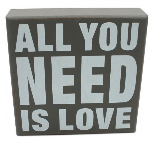 Deko Schild zum Stellen & Hängen aus Holz ~ grau ~ ALL YOU NEED IS LOVE ~ 12 x 12 x 3 cm
