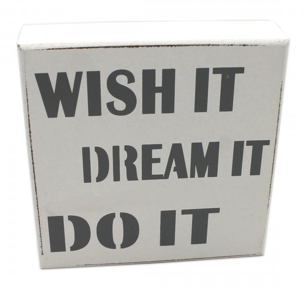 Deko Schild zum Stellen & Hängen aus Holz, weiß, WISH IT DREAM IT DO IT, 12 x 12 x 3 cm