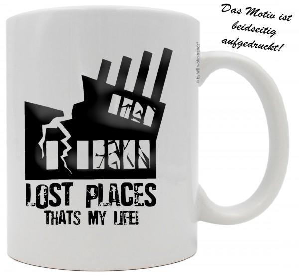 Tasse mit beidseitigem Motiv ~ LOST PLACES THATS MY LIFE! ~ Farbe: weiß ~ Kaffee-Becher mit Motiv