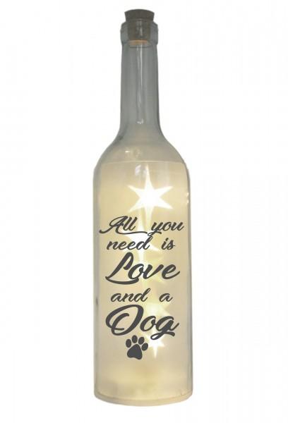 LED-Flasche mit Motiv, All you need is Love and a Dog, grau, 29cm, Flaschen-Licht Lampe mit Text Spruch