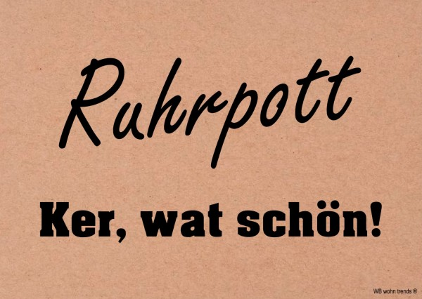 Postkarte, Ruhrpott Ker, wat schön! Ruhrgebiet Vintage Karton braun 10,5x14,8cm A6