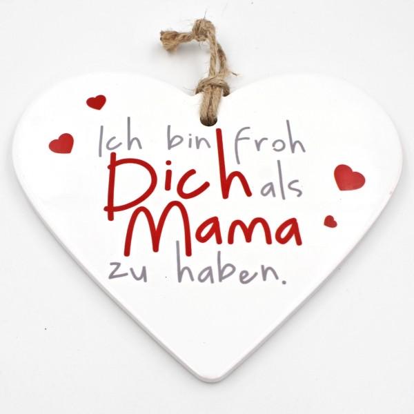 Keramik Herz, Ich bin froh Dich als Mama zu haben., zum Hängen und Legen, ca 15cm