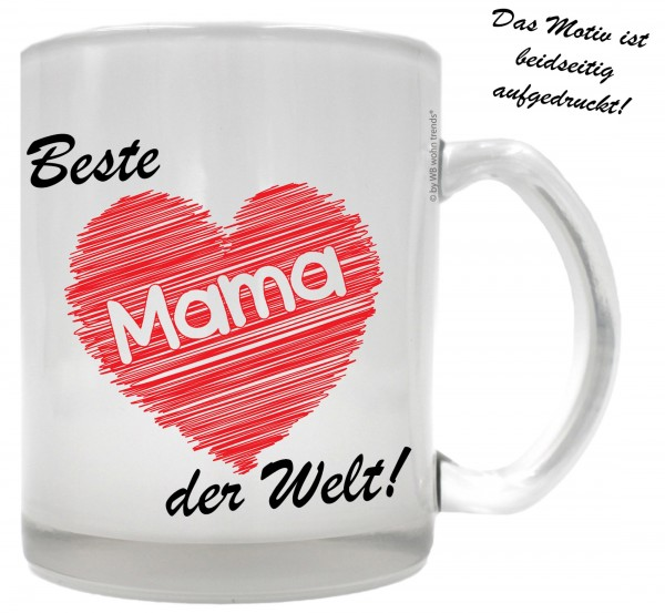 Tee-Glas mit beidseitigem Motiv, Beste Mama der Welt, Farbe: Milchglas, Kaffee-Tasse mit Motiv