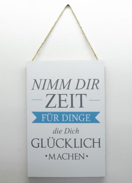 Holz-Schild zum Hängen, Nimm Dir Zeit für Dinge die Dich glücklich machen, 30x20cm Deko-Schild