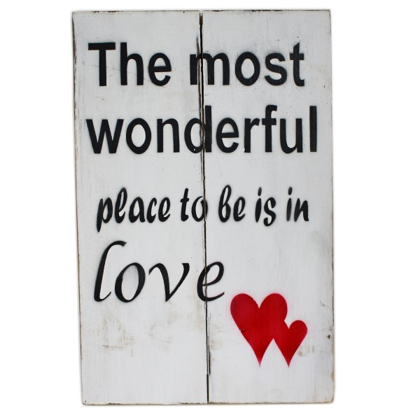 Massives Holz-Schild, The most wonderfull place is to be in love, weiß, 30 x 20 cm, Shabby Look