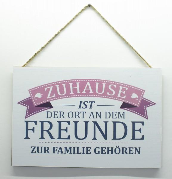 Holz-Schild zum Hängen, Zuhause ist der Ort an dem Freunde zur Familie gehören, 30x20cm Deko-Schild
