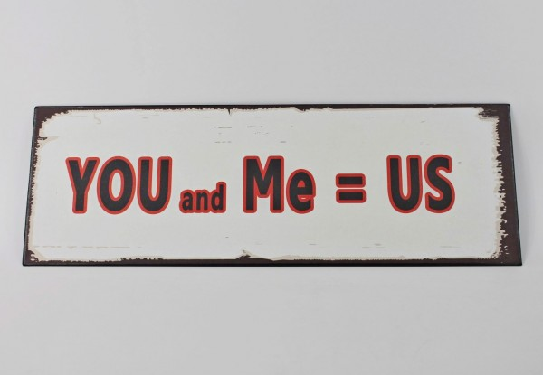 Schild aus Metall - YOU and ME = US - 35 x 12 cm - Liebe Valentinstag