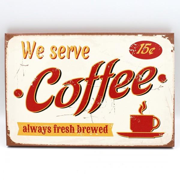 Schild WE SERVE COFFEE, 30x20cm, Vintage Wandbild auf Holz-Keilrahmen