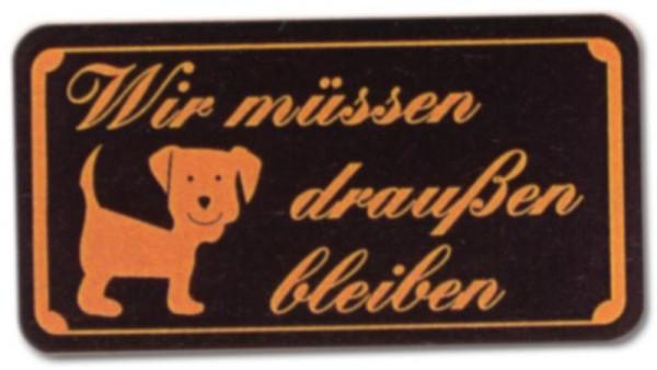 PST-Schild - Wir müssen draussen bleiben - Schwarz - Hund Schild Warnschild Warnzeichen Arbeitssicherheit Türschild Tür Kunststoff Geschenk Geburtstag